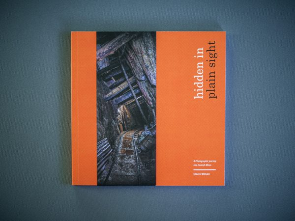 Hidden in Plain Sight Photography Journey into Cornish Mines Book